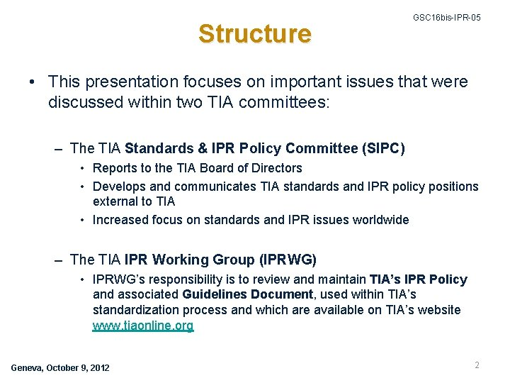 Structure GSC 16 bis-IPR-05 • This presentation focuses on important issues that were discussed