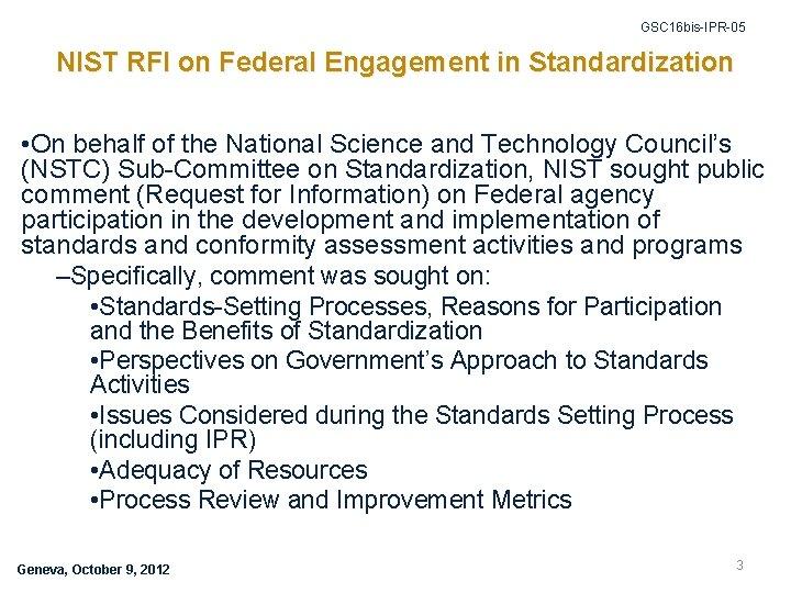 GSC 16 bis-IPR-05 NIST RFI on Federal Engagement in Standardization • On behalf of