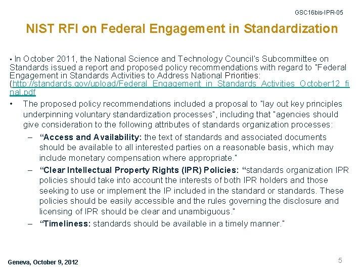 GSC 16 bis-IPR-05 NIST RFI on Federal Engagement in Standardization • In October 2011,