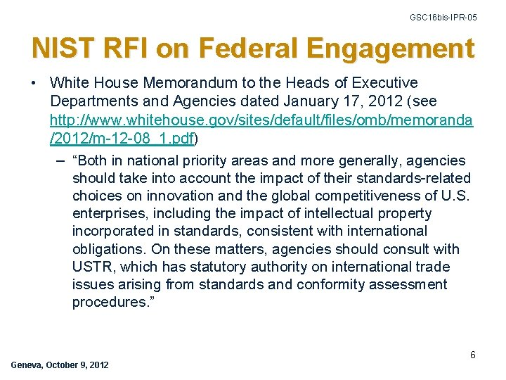 GSC 16 bis-IPR-05 NIST RFI on Federal Engagement • White House Memorandum to the