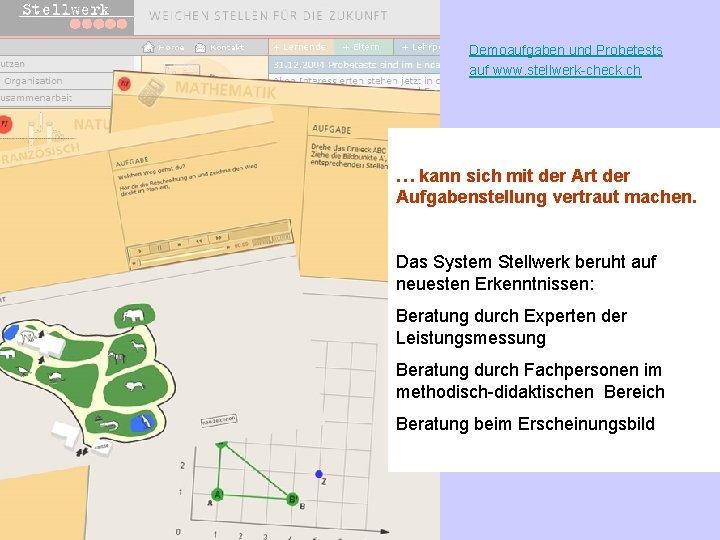 Demoaufgaben und Probetests auf www. stellwerk-check. ch … kann sich mit der Art der