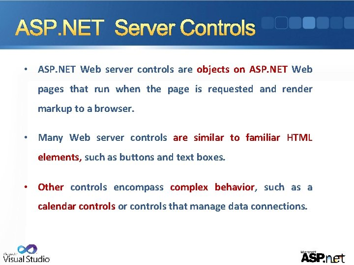 ASP. NET Server Controls • ASP. NET Web server controls are objects on ASP.