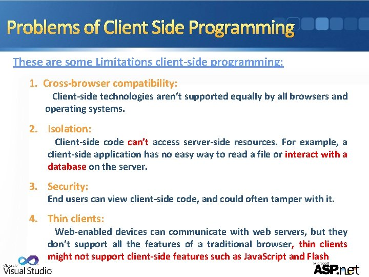 Problems of Client Side Programming These are some Limitations client-side programming: 1. Cross-browser compatibility: