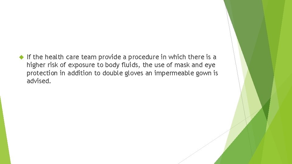 If the health care team provide a procedure in which there is a
