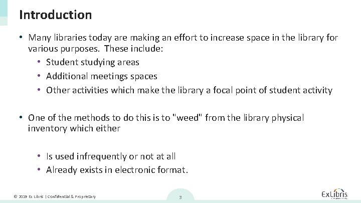 Introduction • Many libraries today are making an effort to increase space in the