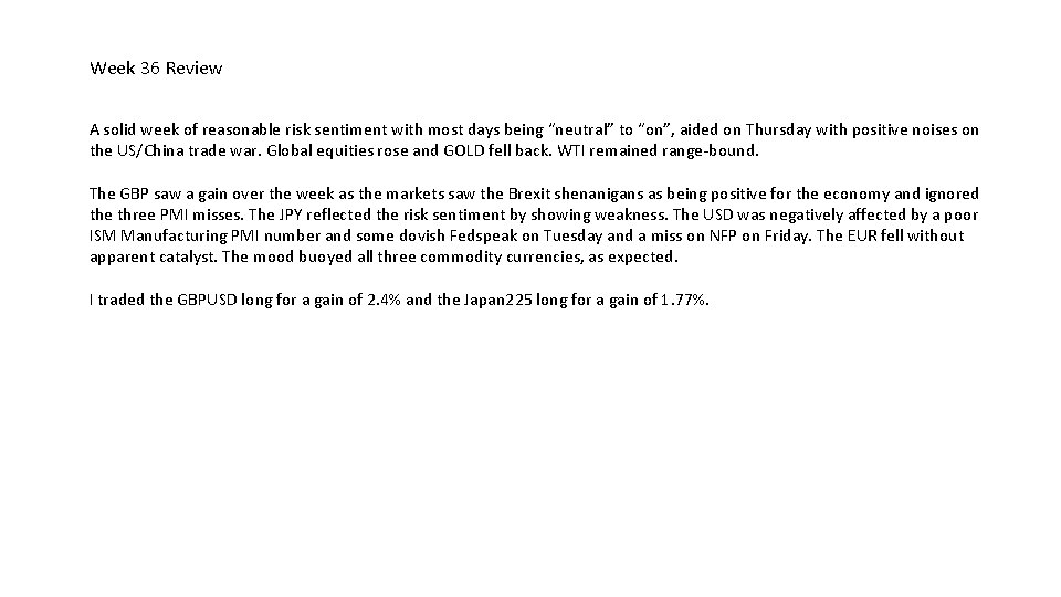 Week 36 Review A solid week of reasonable risk sentiment with most days being