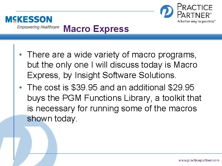 Macro Express • There a wide variety of macro programs, but the only one
