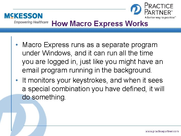 How Macro Express Works • Macro Express runs as a separate program under Windows,