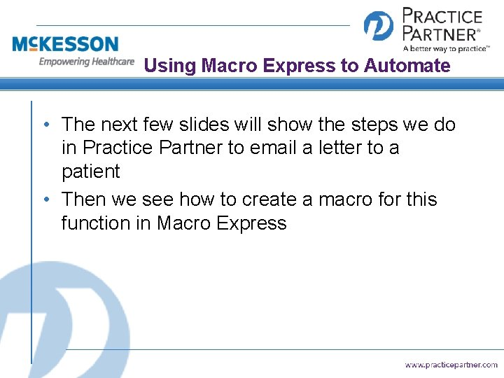 Using Macro Express to Automate • The next few slides will show the steps