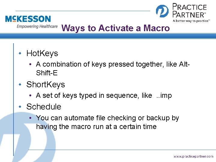 Ways to Activate a Macro • Hot. Keys • A combination of keys pressed