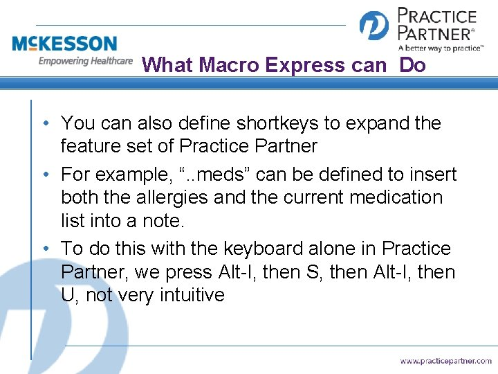 What Macro Express can Do • You can also define shortkeys to expand the