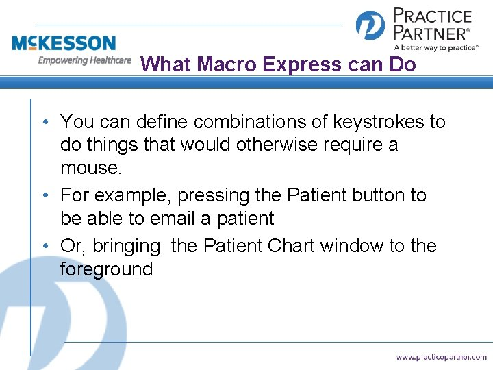 What Macro Express can Do • You can define combinations of keystrokes to do