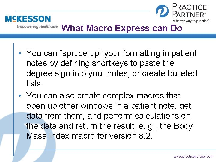 "What Macro Express can Do • You can ""spruce up"" your formatting in patient"