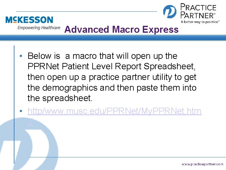 Advanced Macro Express • Below is a macro that will open up the PPRNet