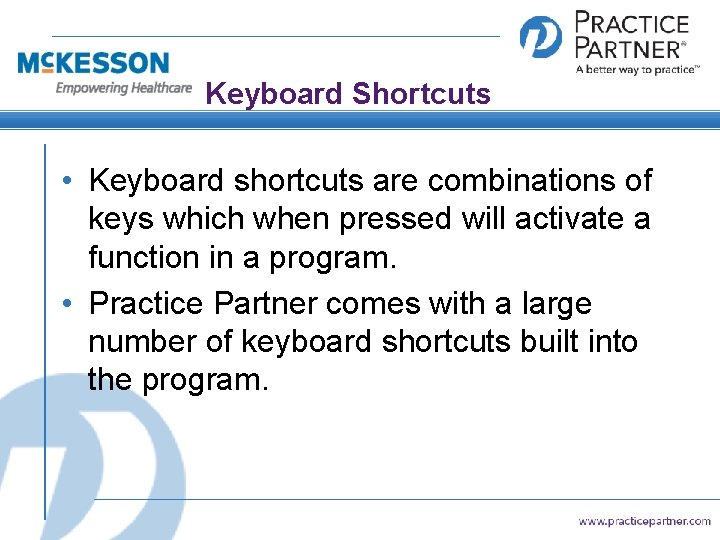Keyboard Shortcuts • Keyboard shortcuts are combinations of keys which when pressed will activate