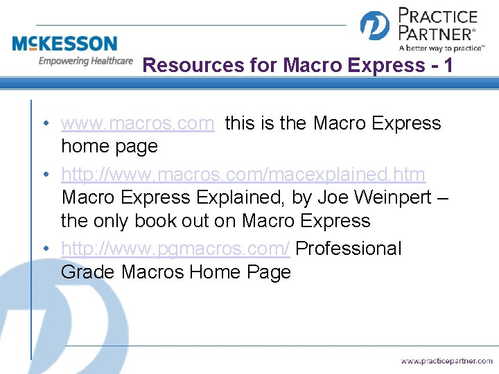 Resources for Macro Express - 1 • www. macros. com this is the Macro