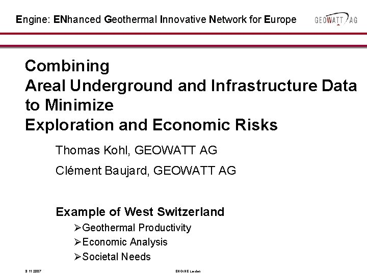 Engine: ENhanced Geothermal Innovative Network for Europe Combining Areal Underground and Infrastructure Data to