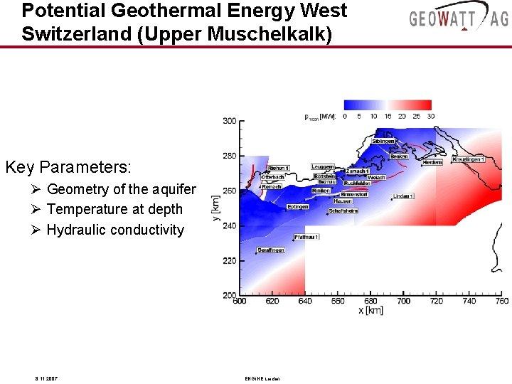 Potential Geothermal Energy West Switzerland (Upper Muschelkalk) Key Parameters: Ø Geometry of the aquifer