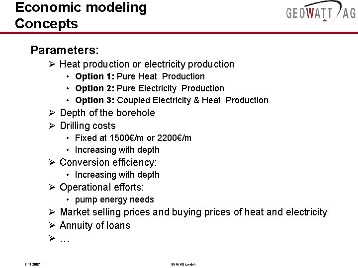 Economic modeling Concepts Parameters: Ø Heat production or electricity production • Option 1: Pure