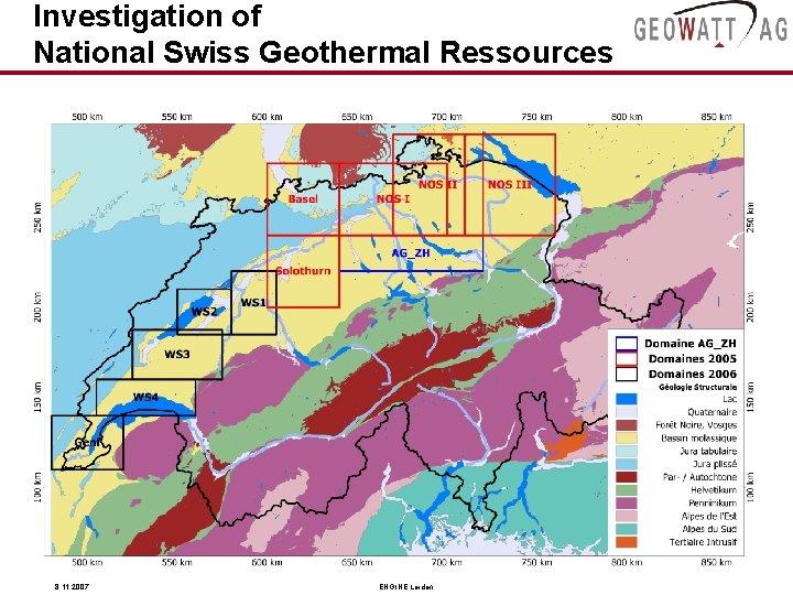 Investigation of National Swiss Geothermal Ressources 8. 11. 2007 ENGINE Leiden