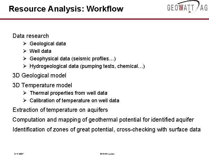 Resource Analysis: Workflow Data research Ø Ø Geological data Well data Geophysical data (seismic