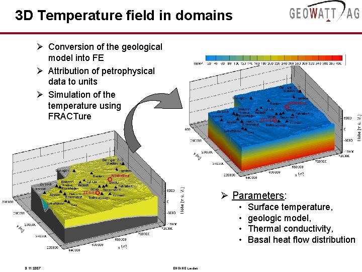 3 D Temperature field in domains Ø Conversion of the geological model into FE