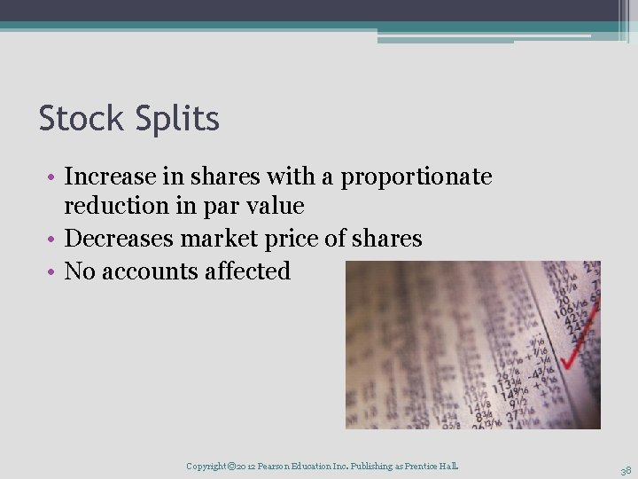 Stock Splits • Increase in shares with a proportionate reduction in par value •