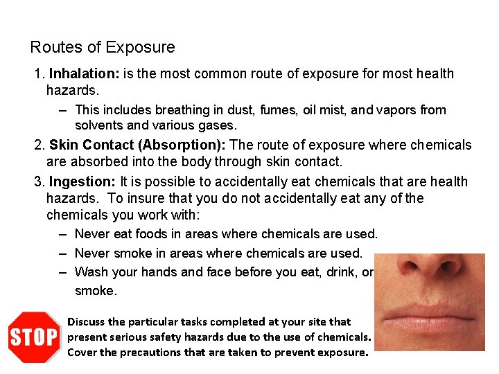 Routes of Exposure 1. Inhalation: is the most common route of exposure for most