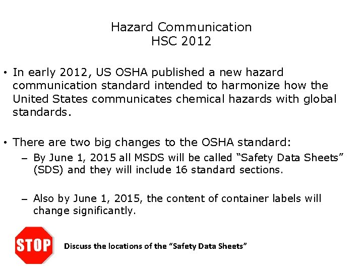 Safety Hazard Communication HSC 2012 • In early 2012, US OSHA published a new