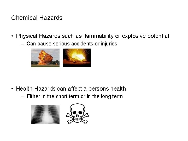 SAFETY Chemical Hazards • Physical Hazards such as flammability or explosive potential – Can