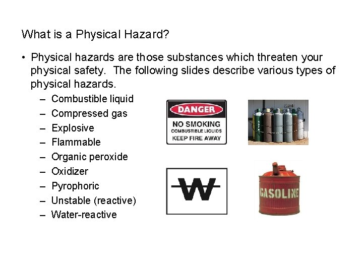 6 What is a Physical Hazard? • Physical hazards are those substances which threaten