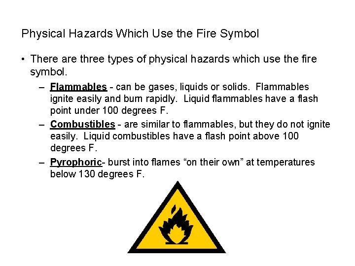 SAFETY Physical Hazards Which Use the Fire Symbol • There are three types of