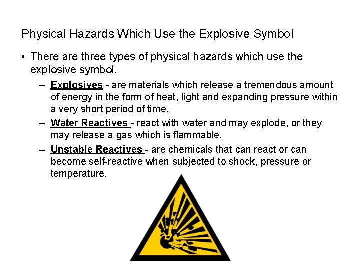 SAFETY Physical Hazards Which Use the Explosive Symbol • There are three types of