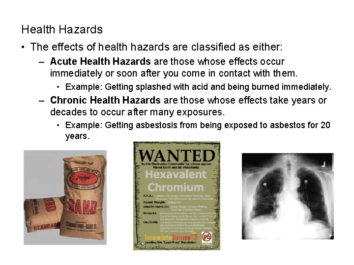 Health Hazards • The effects of health hazards are classified as either: – Acute