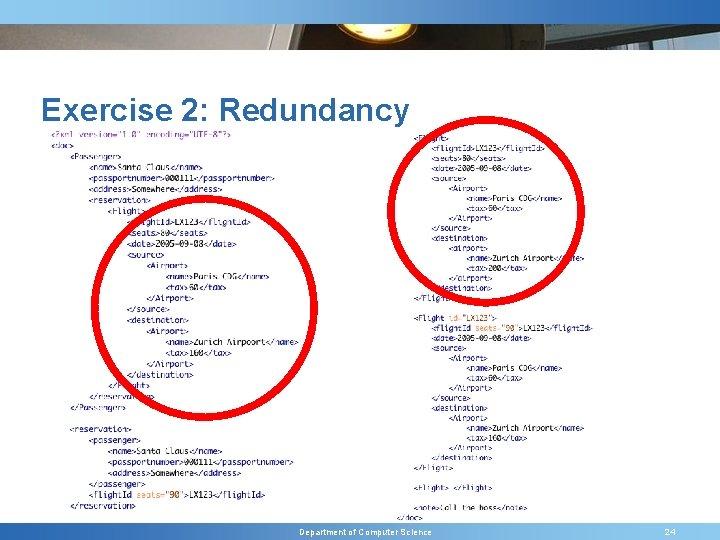 Exercise 2: Redundancy Department of Computer Science 24