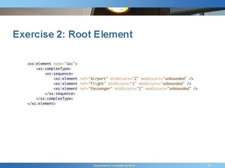 Exercise 2: Root Element Department of Computer Science 35