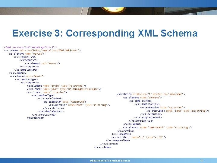 Exercise 3: Corresponding XML Schema Department of Computer Science 41