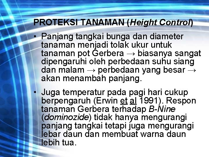 PROTEKSI TANAMAN (Height Control) • Panjang tangkai bunga dan diameter tanaman menjadi tolak ukur