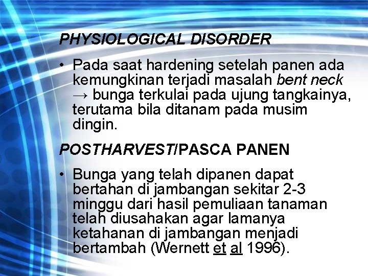 PHYSIOLOGICAL DISORDER • Pada saat hardening setelah panen ada kemungkinan terjadi masalah bent neck