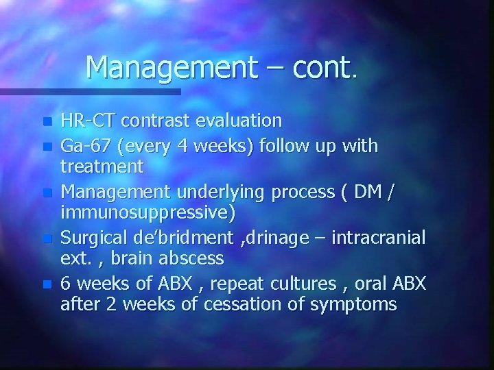 Management – cont. n n n HR-CT contrast evaluation Ga-67 (every 4 weeks) follow