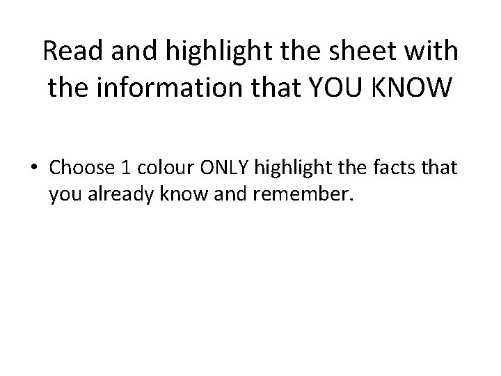 Read and highlight the sheet with the information that YOU KNOW • Choose 1