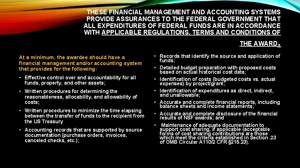 THESE FINANCIAL MANAGEMENT AND ACCOUNTING SYSTEMS PROVIDE ASSURANCES TO THE FEDERAL GOVERNMENT THAT ALL