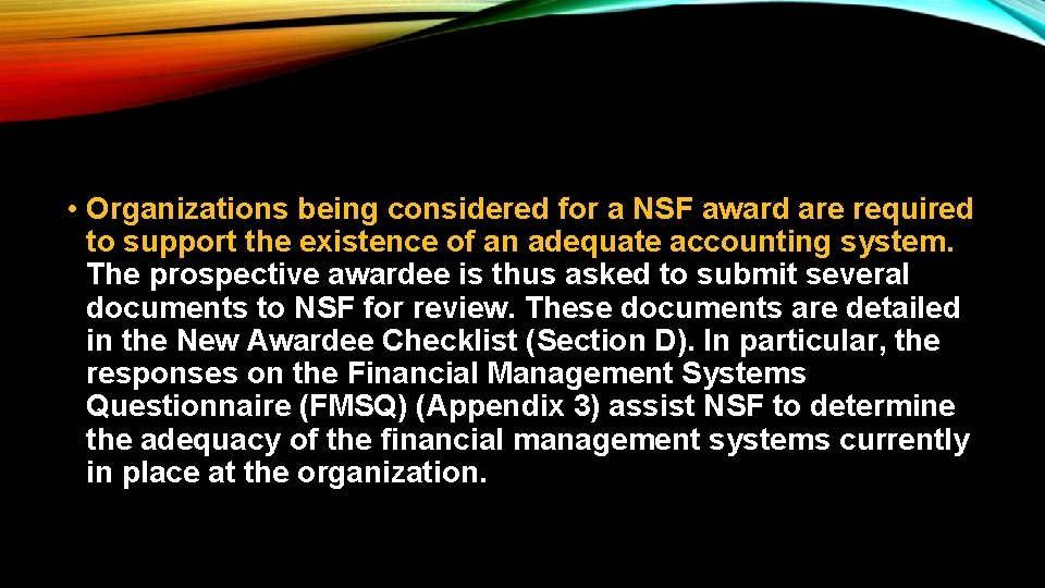 • Organizations being considered for a NSF award are required to support the