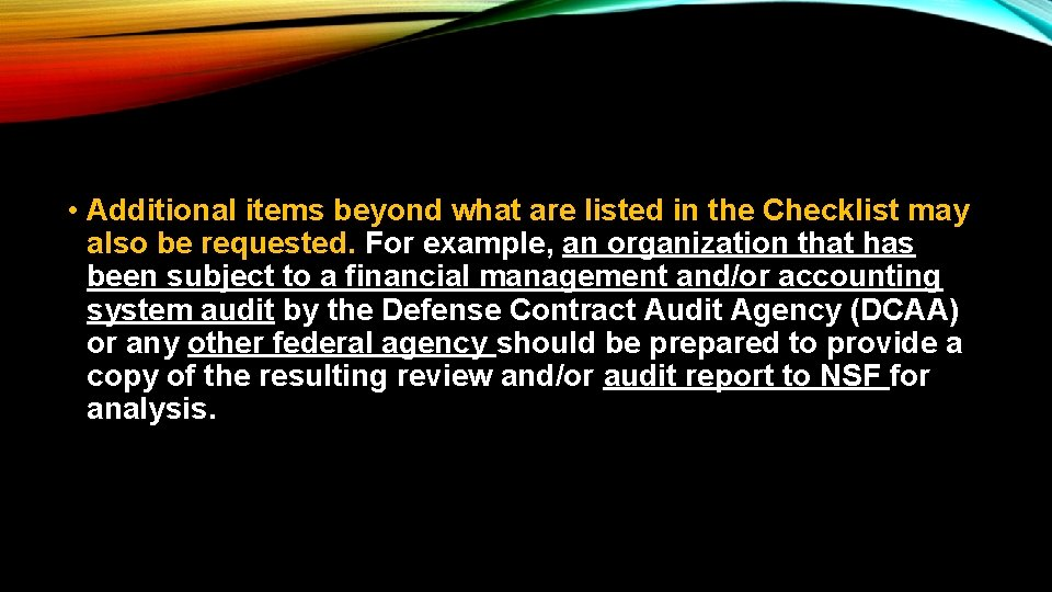 • Additional items beyond what are listed in the Checklist may also be