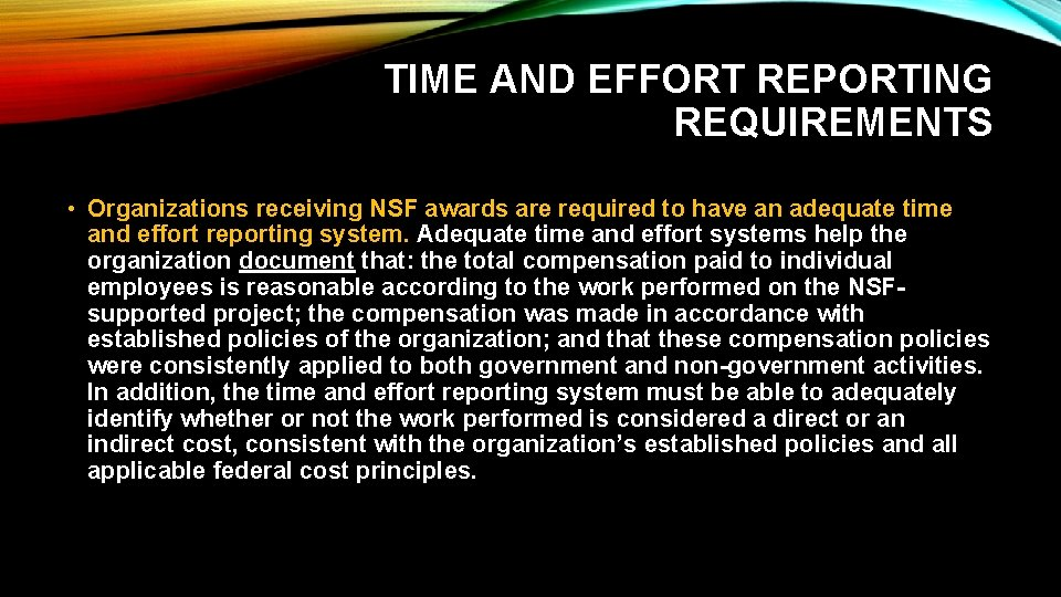 TIME AND EFFORT REPORTING REQUIREMENTS • Organizations receiving NSF awards are required to have