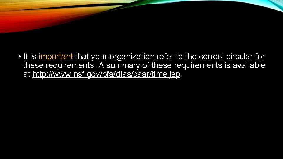 • It is important that your organization refer to the correct circular for