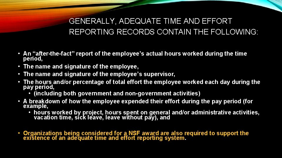 """GENERALLY, ADEQUATE TIME AND EFFORT REPORTING RECORDS CONTAIN THE FOLLOWING: • An """"after-the-fact"""" report"""