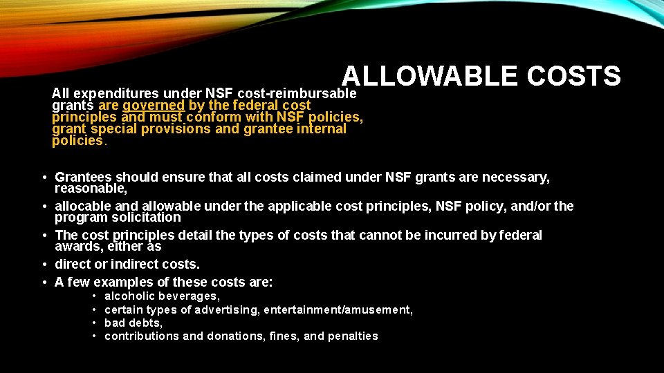 ALLOWABLE COSTS All expenditures under NSF cost-reimbursable grants are governed by the federal cost