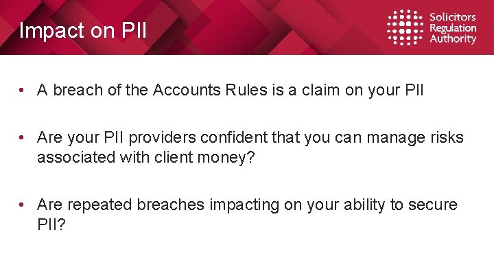 Impact on PII • A breach of the Accounts Rules is a claim on