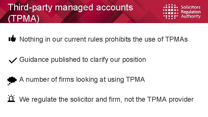 Third-party managed accounts (TPMA) Nothing in our current rules prohibits the use of TPMAs